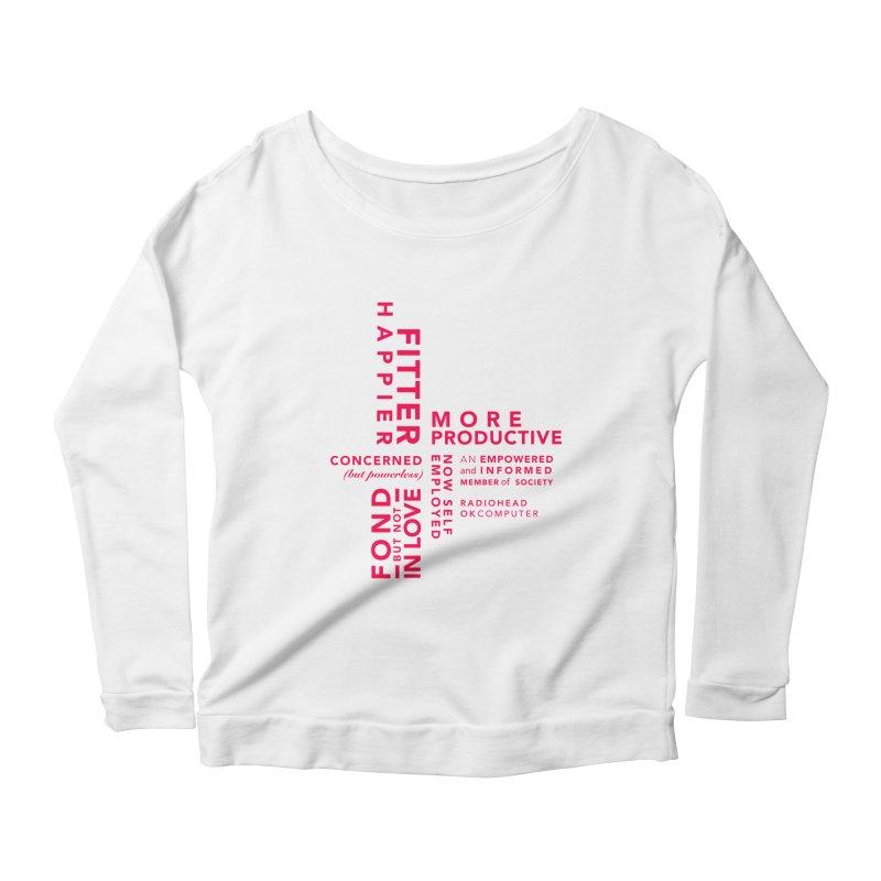 Fitter Happier Women's Scoop Neck Longsleeve T-Shirt by fitterhappierdesign's Artist Shop