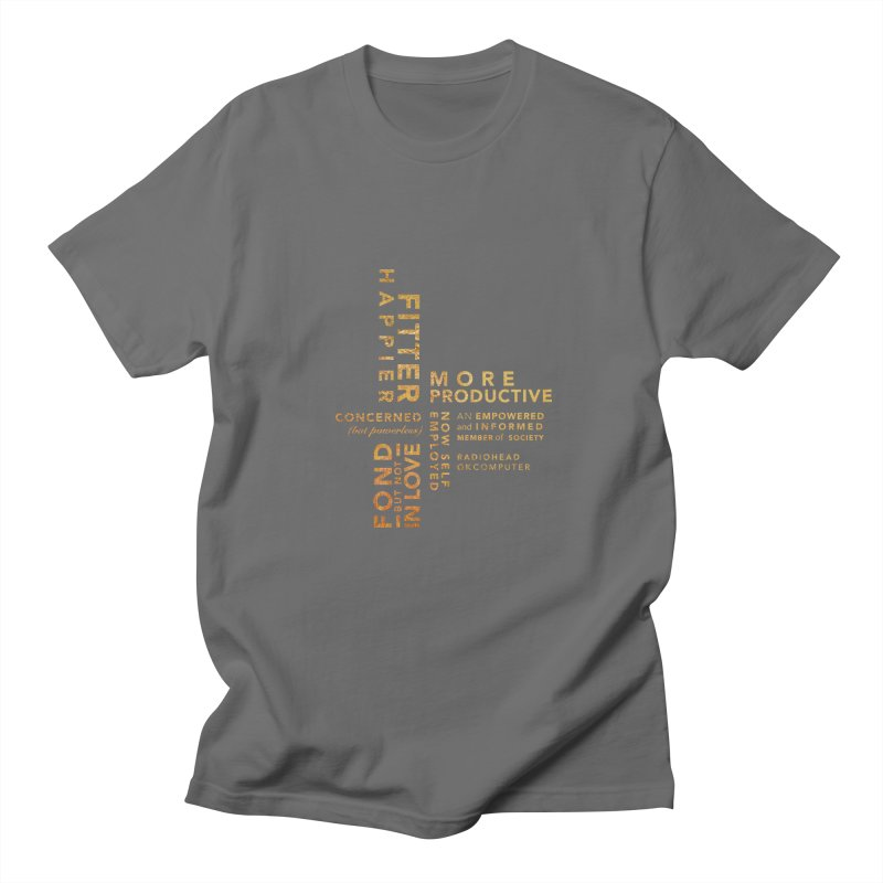 Fitter Happier (Gold type) Men's T-Shirt by fitterhappierdesign's Artist Shop