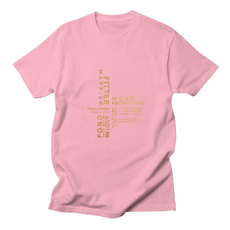 Fitter Happier (Gold type) Men's Regular T-Shirt by fitterhappierdesign's Artist Shop