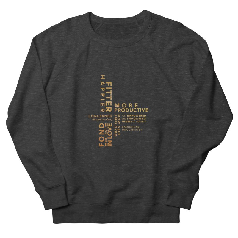 Fitter Happier (Gold type) Women's French Terry Sweatshirt by fitterhappierdesign's Artist Shop