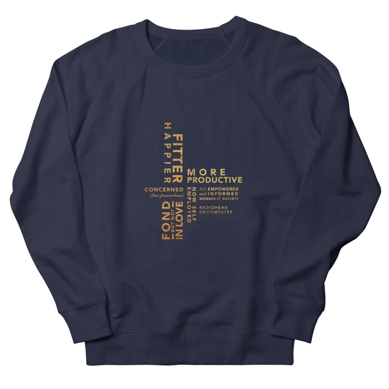 Fitter Happier (Gold type) in Women's Sweatshirt Navy by fitterhappierdesign's Artist Shop