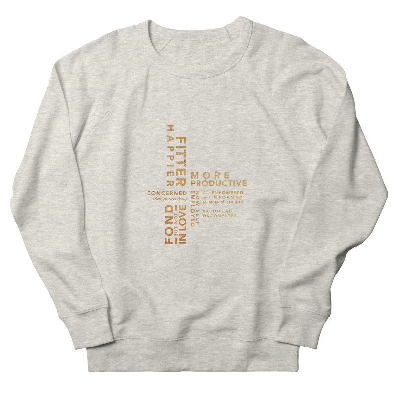 Fitter Happier (Gold type) Women's Sweatshirt by fitterhappierdesign's Artist Shop