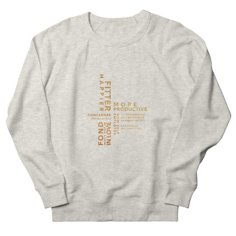 Fitter Happier (Gold type) Women's Sweatshirt by fitterhappierdesign's Artist Shop