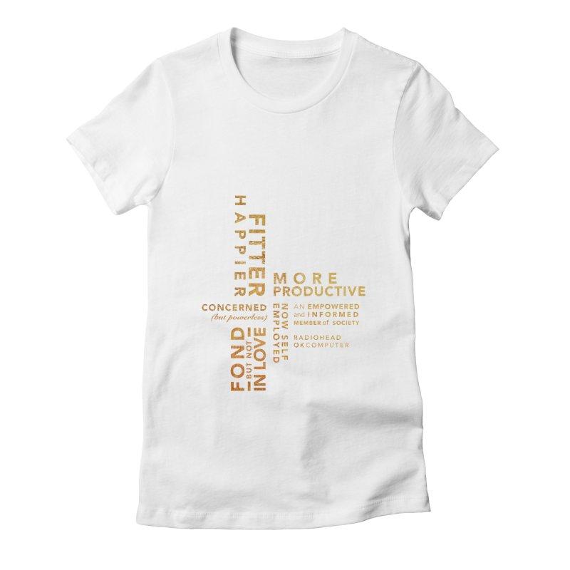 Fitter Happier (Gold type) Women's Fitted T-Shirt by fitterhappierdesign's Artist Shop