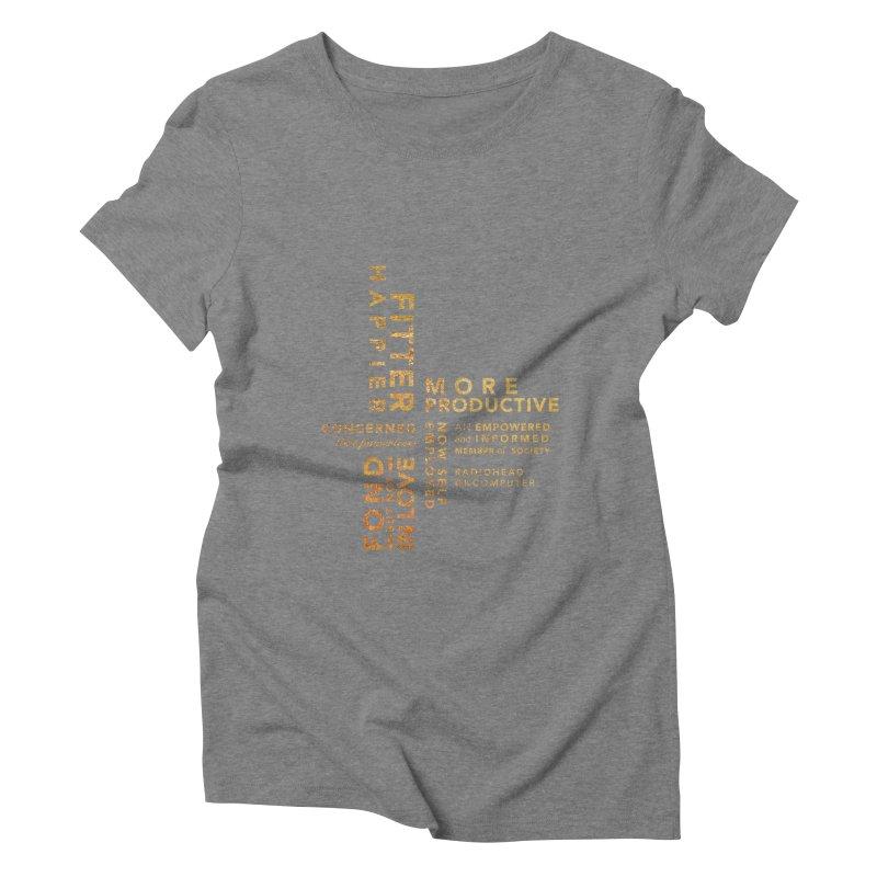 Fitter Happier (Gold type) Women's Triblend T-Shirt by fitterhappierdesign's Artist Shop