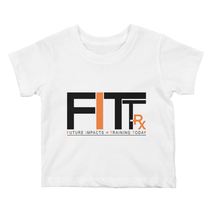 FITT-RX black logo Kids Baby T-Shirt by FITT-RX's Apparel Shop