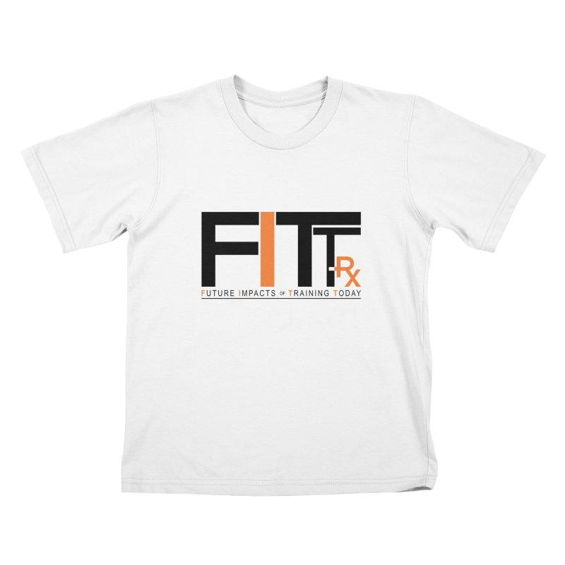 FITT-RX black logo Kids T-Shirt by FITT-RX's Apparel Shop