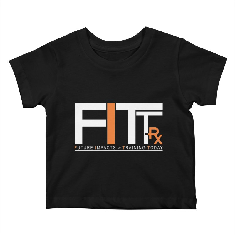 FITT-RX white logo Kids Baby T-Shirt by FITT-RX's Apparel Shop