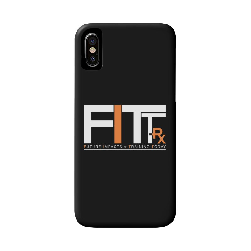 FITT-RX white logo Accessories Phone Case by FITT-RX's Apparel Shop