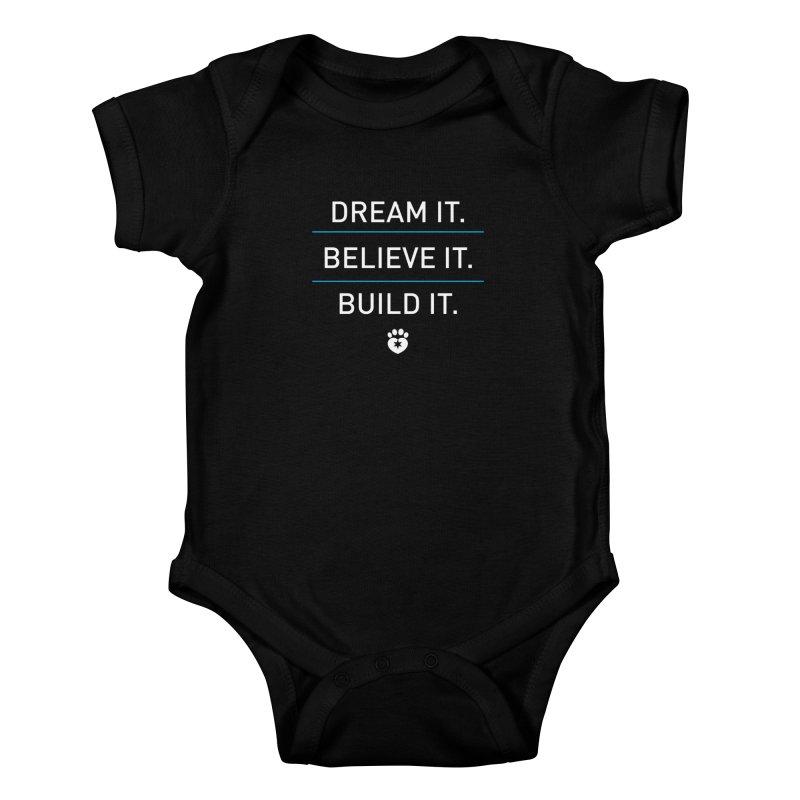 DREAM IT. BELIEVE IT. BUILD IT. Kids Baby Bodysuit by Fix Chicago