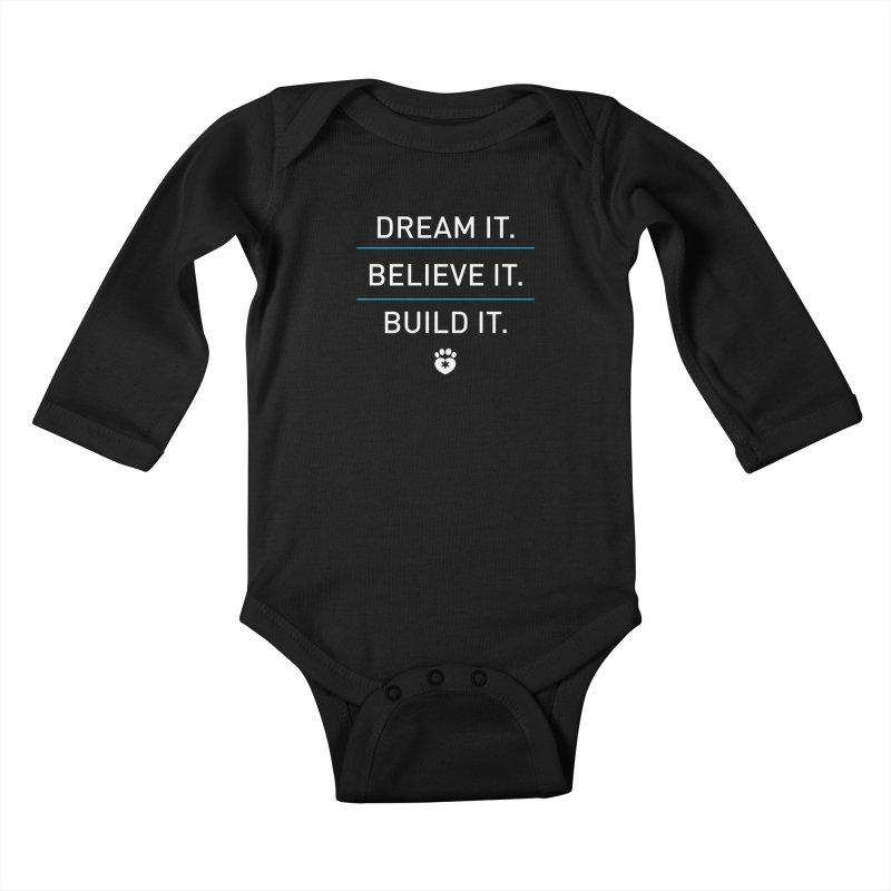 DREAM IT. BELIEVE IT. BUILD IT. Kids Baby Longsleeve Bodysuit by Fix Chicago