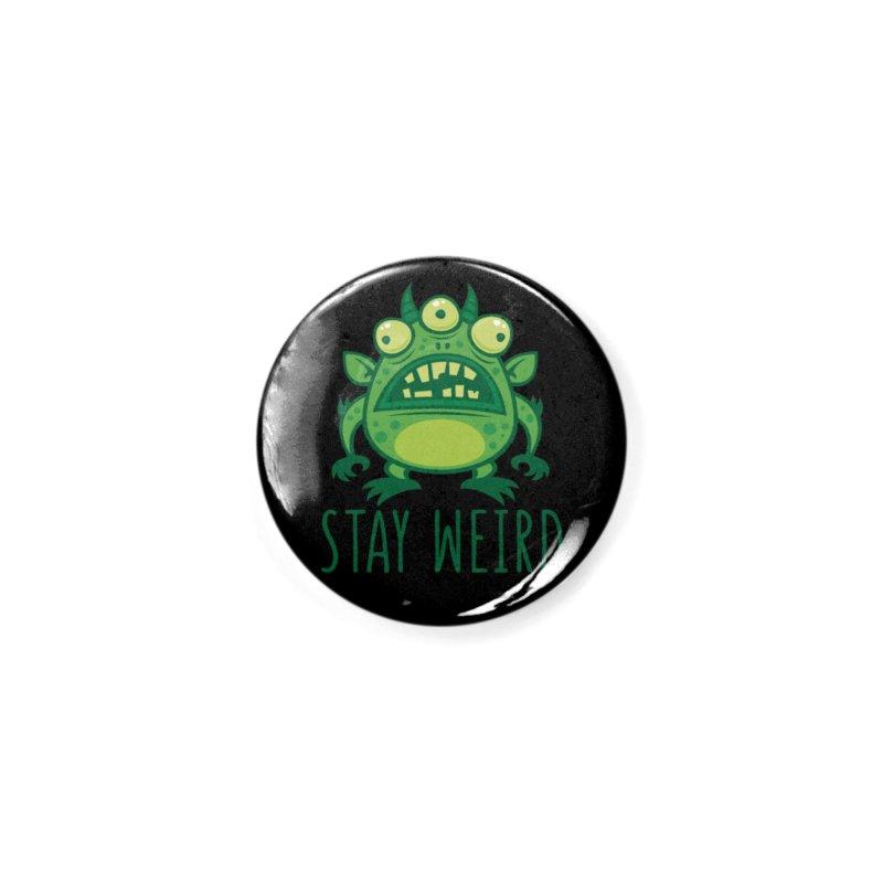 Stay Weird Alien Monster Accessories Button by Fizzgig's Artist Shop