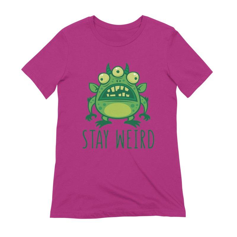 Stay Weird Alien Monster Women's Extra Soft T-Shirt by Fizzgig's Artist Shop