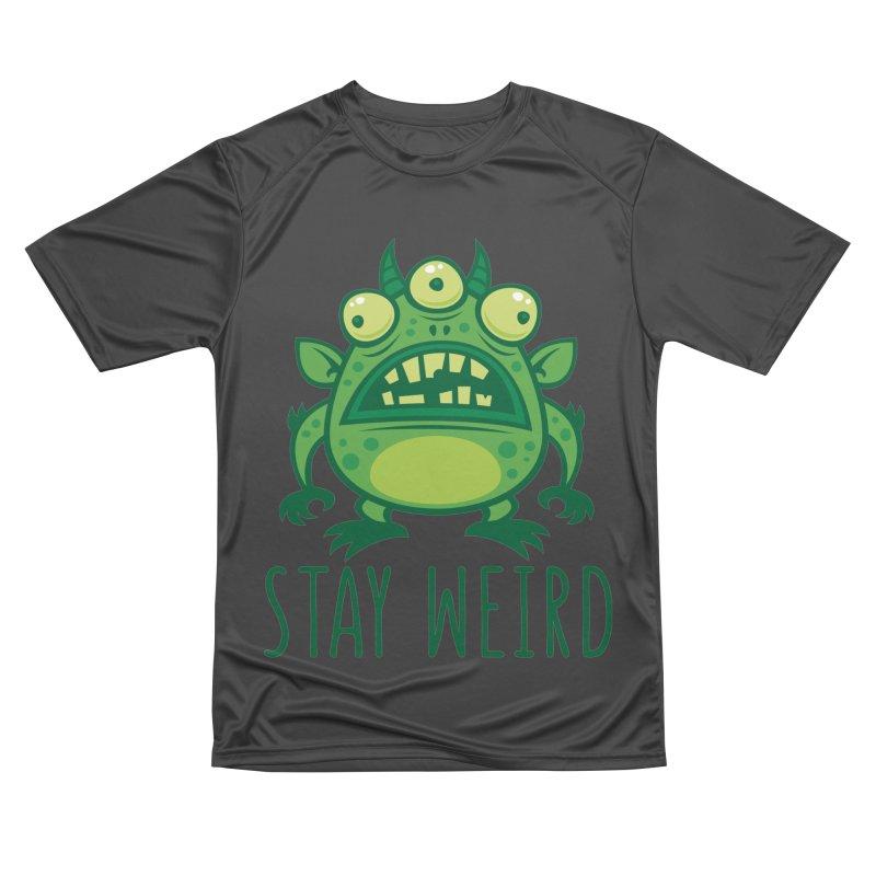 Stay Weird Alien Monster Women's Performance Unisex T-Shirt by Fizzgig's Artist Shop