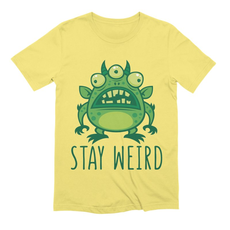 Stay Weird Alien Monster Men's Extra Soft T-Shirt by Fizzgig's Artist Shop
