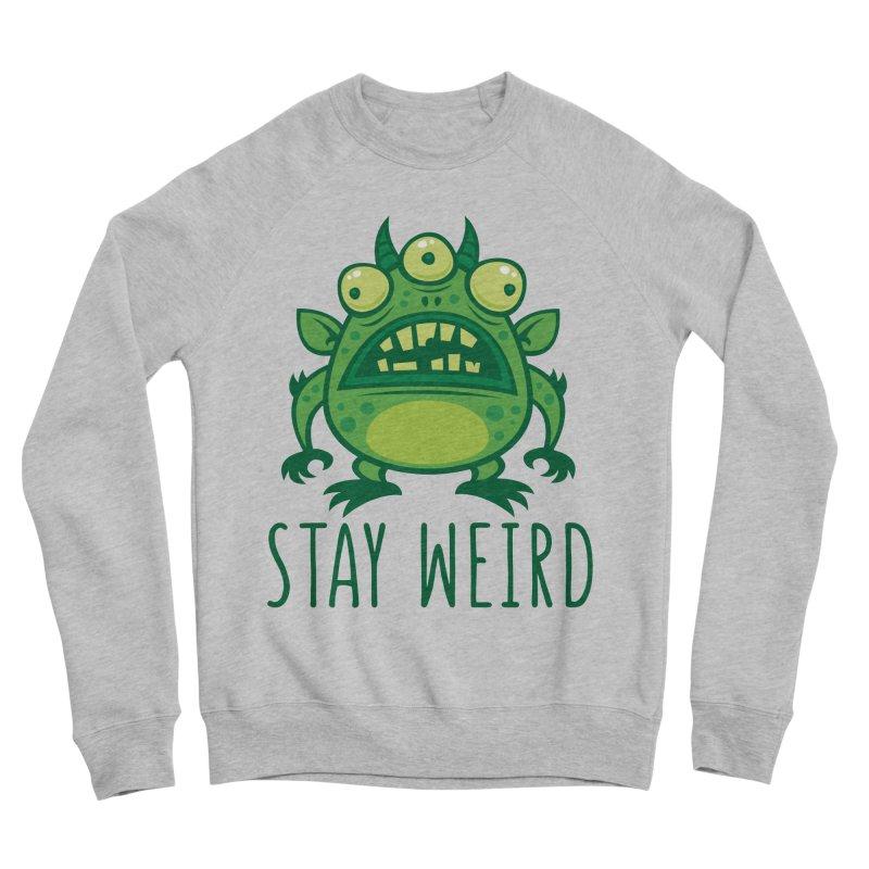 Stay Weird Alien Monster Men's Sponge Fleece Sweatshirt by Fizzgig's Artist Shop