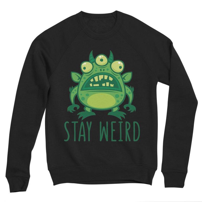 Stay Weird Alien Monster Women's Sponge Fleece Sweatshirt by Fizzgig's Artist Shop