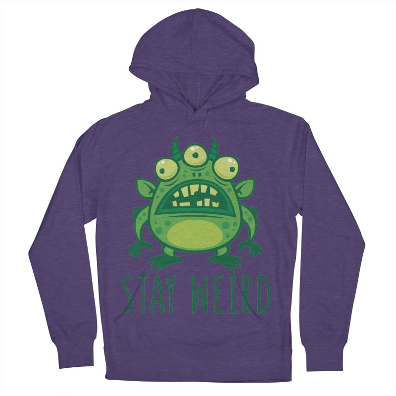 Stay Weird Alien Monster Women's French Terry Pullover Hoody by Fizzgig's Artist Shop