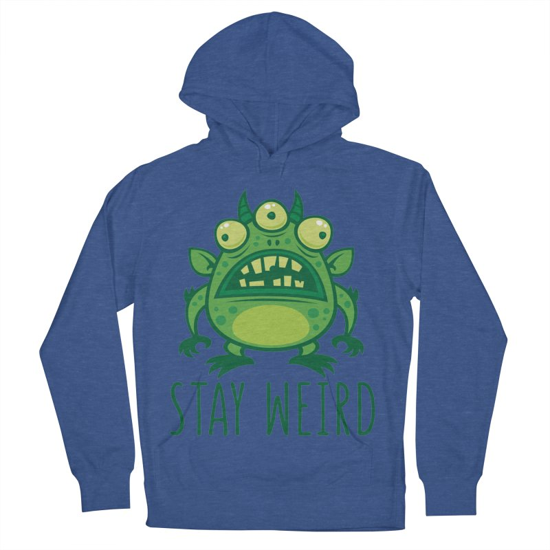 Stay Weird Alien Monster Men's French Terry Pullover Hoody by Fizzgig's Artist Shop