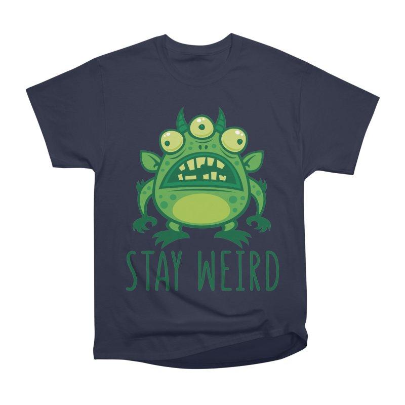 Stay Weird Alien Monster Women's Heavyweight Unisex T-Shirt by Fizzgig's Artist Shop