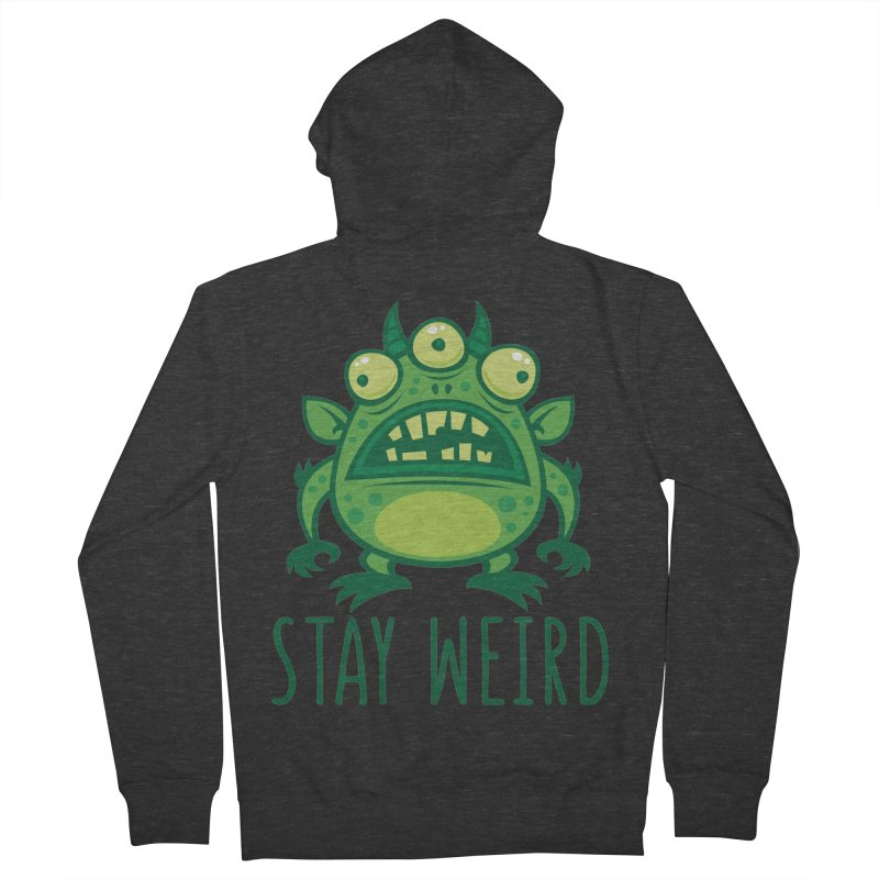 Stay Weird Alien Monster Women's French Terry Zip-Up Hoody by Fizzgig's Artist Shop