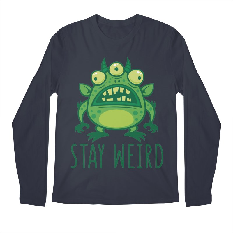 Stay Weird Alien Monster Men's Regular Longsleeve T-Shirt by Fizzgig's Artist Shop