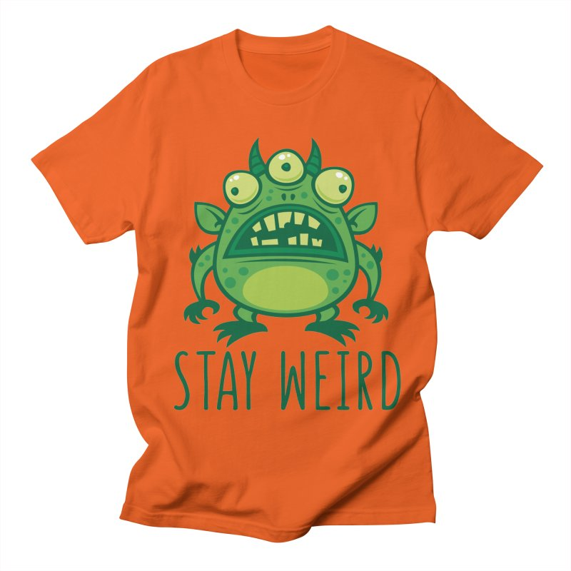 Stay Weird Alien Monster Women's Regular Unisex T-Shirt by Fizzgig's Artist Shop