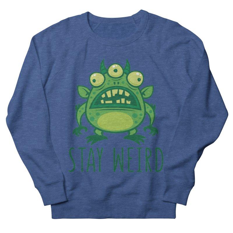 Stay Weird Alien Monster Men's French Terry Sweatshirt by Fizzgig's Artist Shop