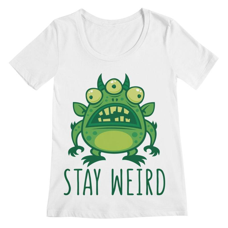 Stay Weird Alien Monster Women's Regular Scoop Neck by Fizzgig's Artist Shop