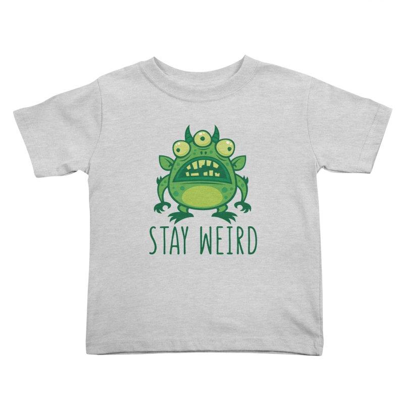 Stay Weird Alien Monster Kids Toddler T-Shirt by Fizzgig's Artist Shop