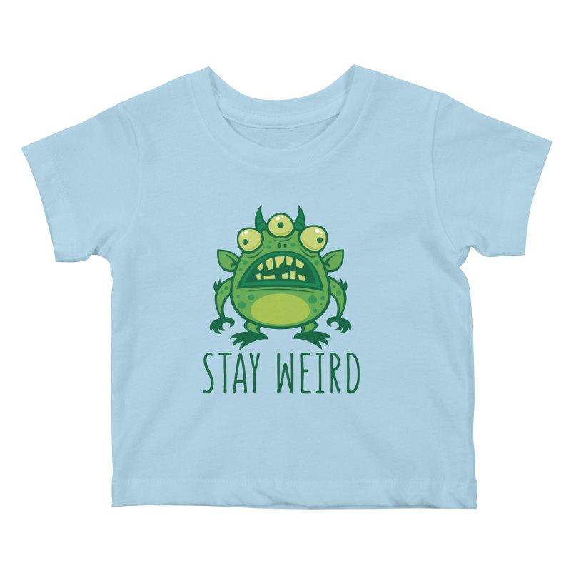 Stay Weird Alien Monster Kids Baby T-Shirt by Fizzgig's Artist Shop