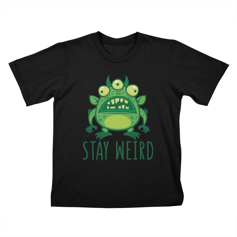 Stay Weird Alien Monster Kids T-Shirt by Fizzgig's Artist Shop