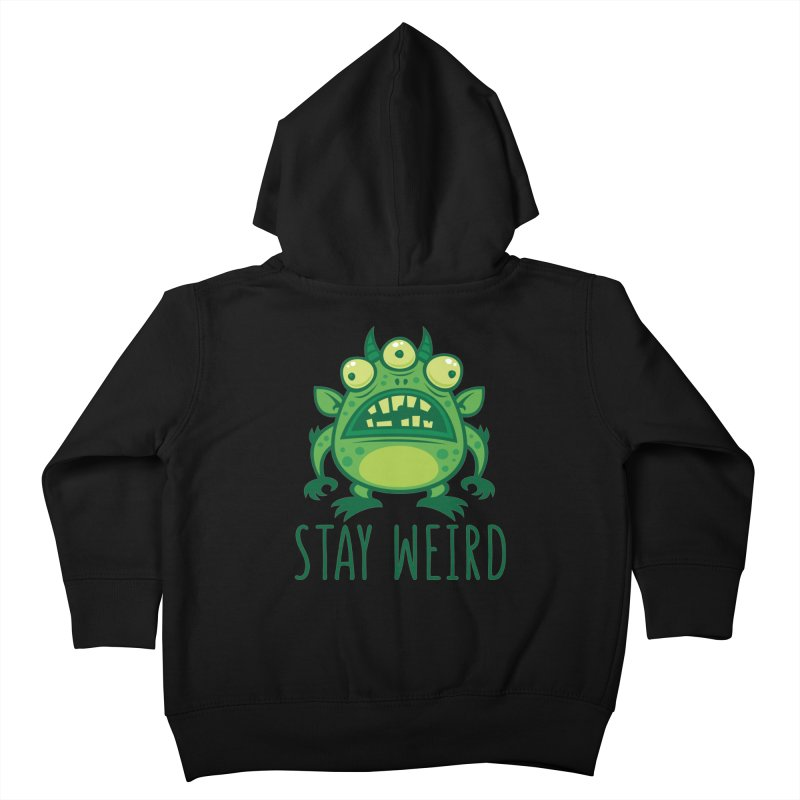 Stay Weird Alien Monster Kids Toddler Zip-Up Hoody by Fizzgig's Artist Shop