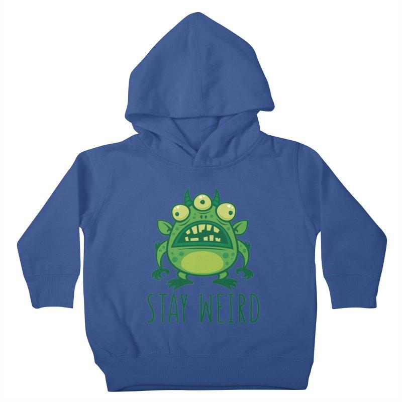 Stay Weird Alien Monster Kids Toddler Pullover Hoody by Fizzgig's Artist Shop
