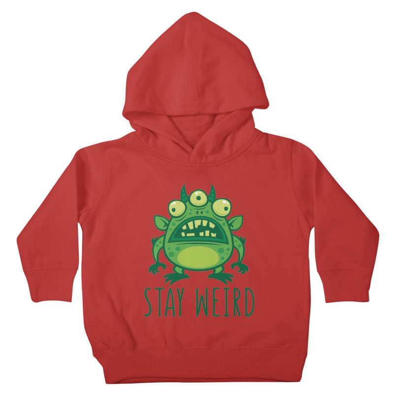 Stay Weird Alien Monster Kids Toddler Pullover Hoody by Fizzgig's Artist Shop