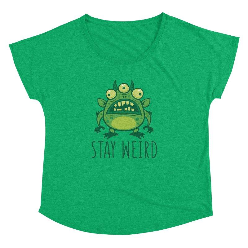 Stay Weird Alien Monster Women's Dolman Scoop Neck by Fizzgig's Artist Shop