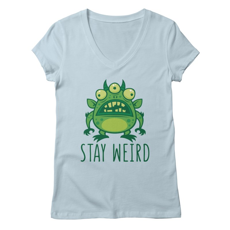 Stay Weird Alien Monster Women's Regular V-Neck by Fizzgig's Artist Shop