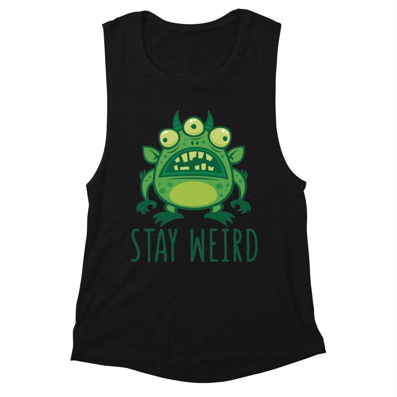 Stay Weird Alien Monster Women's Muscle Tank by Fizzgig's Artist Shop