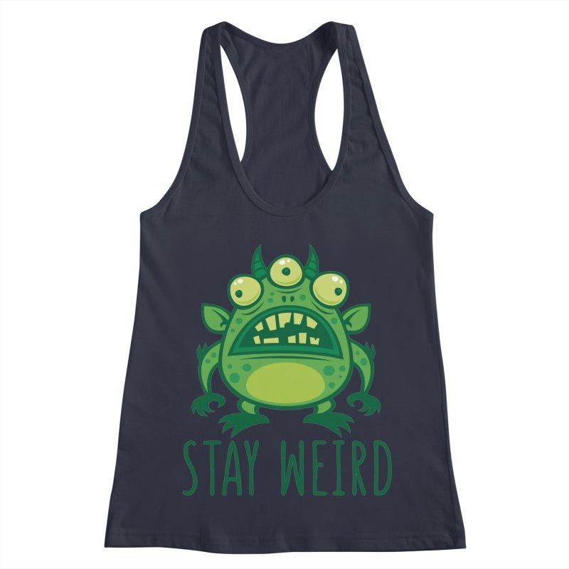Stay Weird Alien Monster Women's Racerback Tank by Fizzgig's Artist Shop