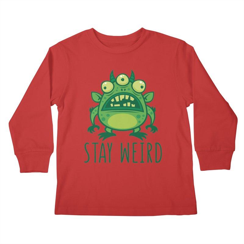 Stay Weird Alien Monster Kids Longsleeve T-Shirt by Fizzgig's Artist Shop