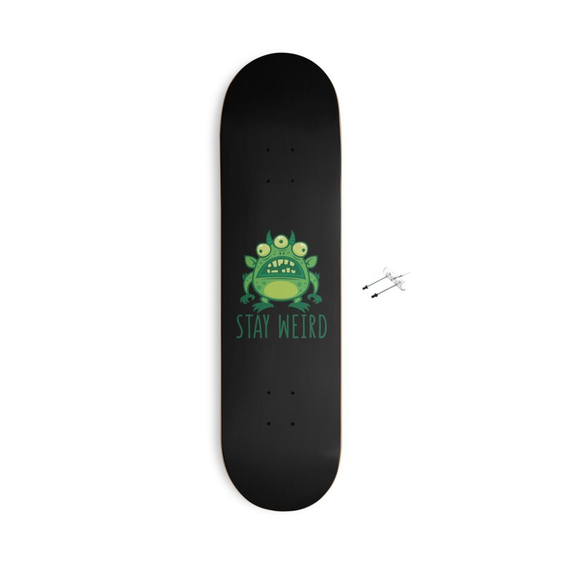 Stay Weird Alien Monster Accessories With Hanging Hardware Skateboard by Fizzgig's Artist Shop