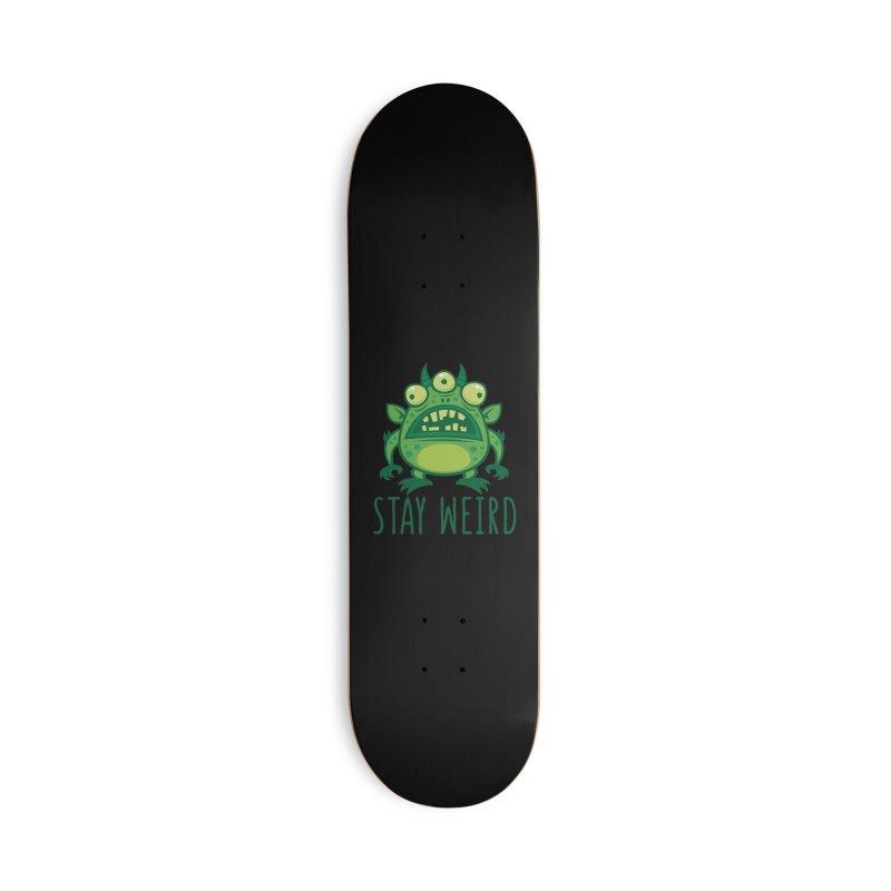 Stay Weird Alien Monster Accessories Deck Only Skateboard by Fizzgig's Artist Shop
