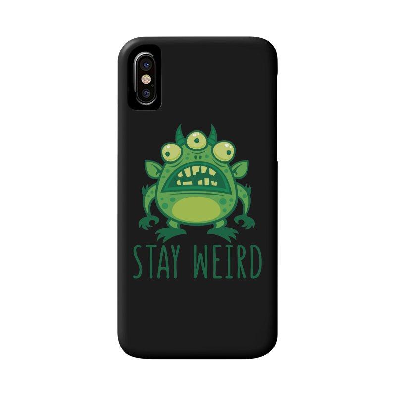 Stay Weird Alien Monster Accessories Phone Case by Fizzgig's Artist Shop