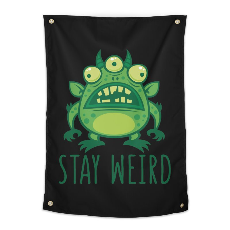 Stay Weird Alien Monster Home Tapestry by Fizzgig's Artist Shop