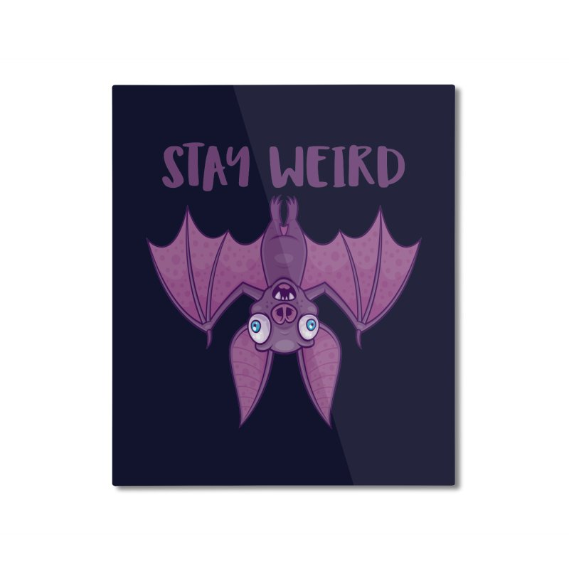 Stay Weird Cartoon Bat Home Mounted Aluminum Print by Fizzgig's Artist Shop