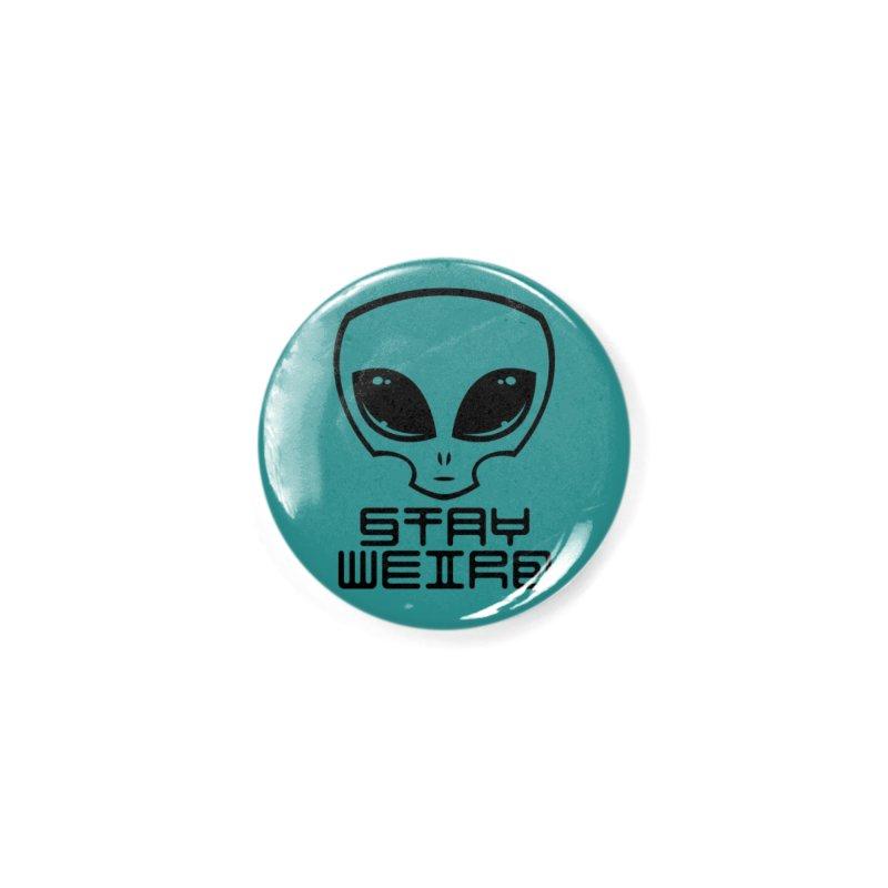 Stay Weird Alien Head Accessories Button by Fizzgig's Artist Shop