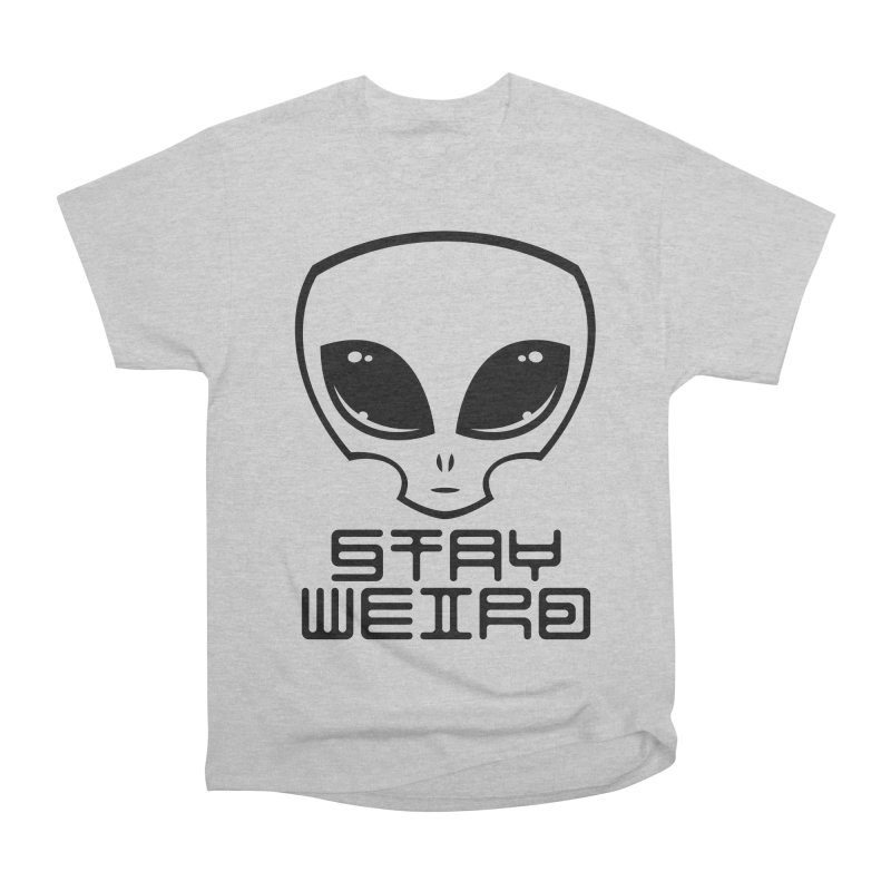 Stay Weird Alien Head Women's Heavyweight Unisex T-Shirt by Fizzgig's Artist Shop