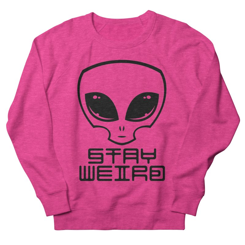 Stay Weird Alien Head Women's French Terry Sweatshirt by Fizzgig's Artist Shop