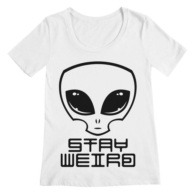 Stay Weird Alien Head Women's Regular Scoop Neck by Fizzgig's Artist Shop