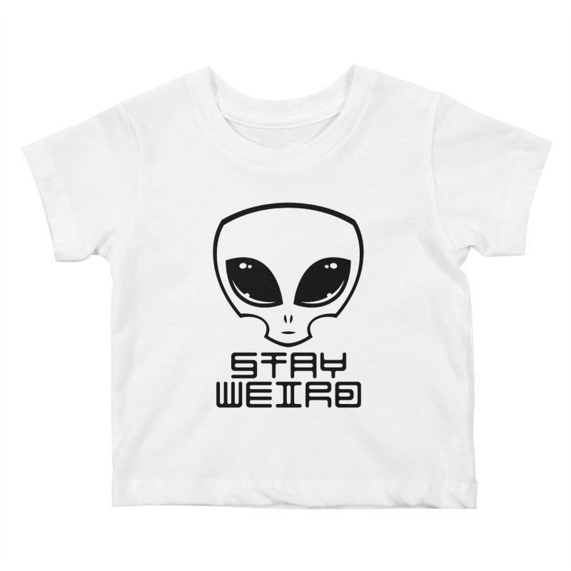 Stay Weird Alien Head Kids Baby T-Shirt by Fizzgig's Artist Shop